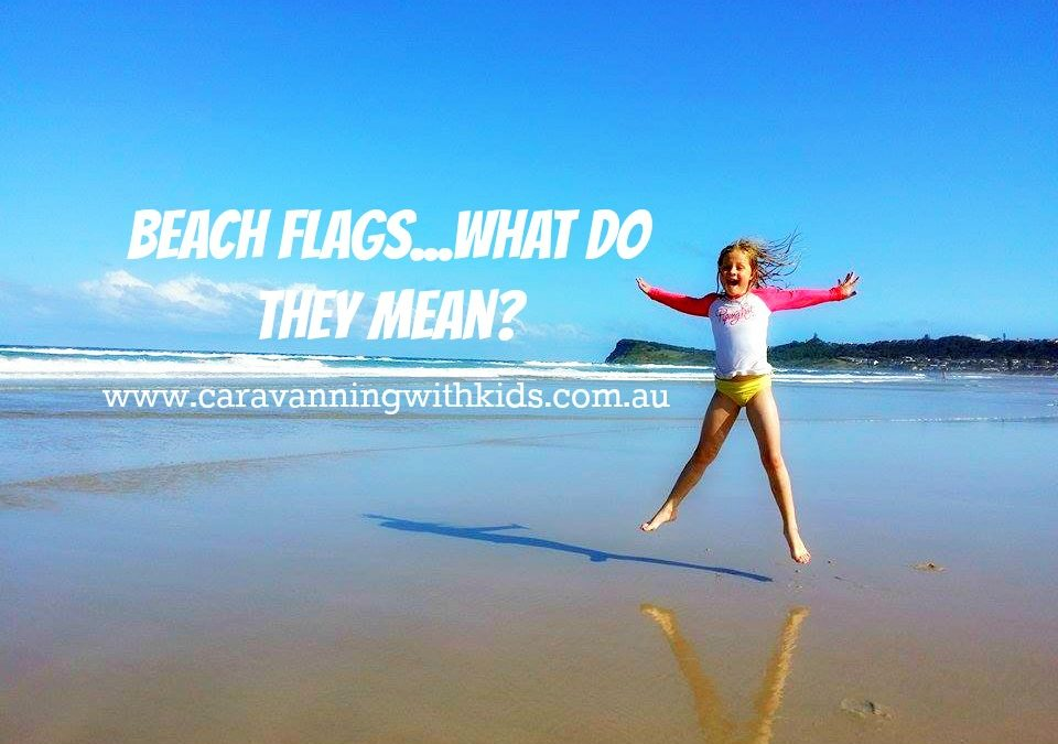 Understanding the Flags – Beach safety with your family…
