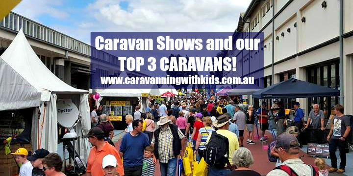 Caravan Shows PLUS our Top 3!