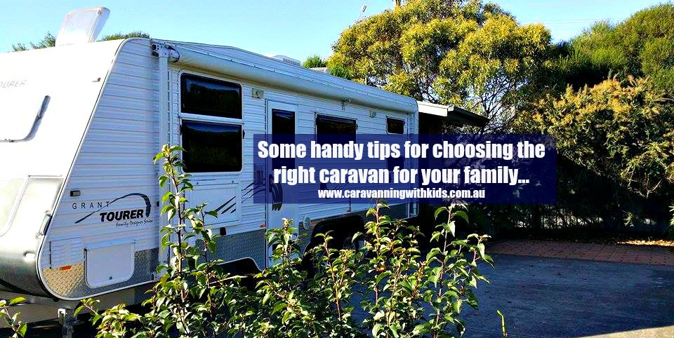 Choosing a caravan that is right for your family…