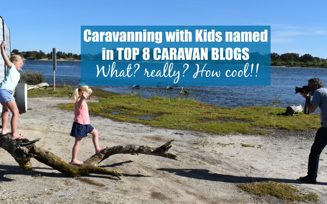Caravanning with Kids make the Top 8 Caravan Blogs!