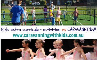 Extra curricular activities vs Caravanning
