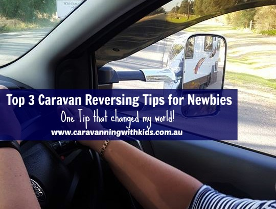 Top 3 Caravan Reversing Tips for Newbies