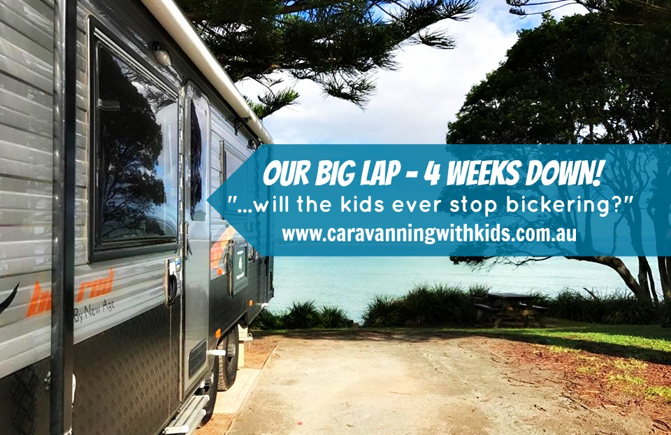 Our Big Lap – 4 weeks down – feels like 12!
