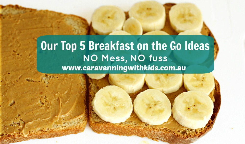 Our Top 5 Breakfast On the Go ideas
