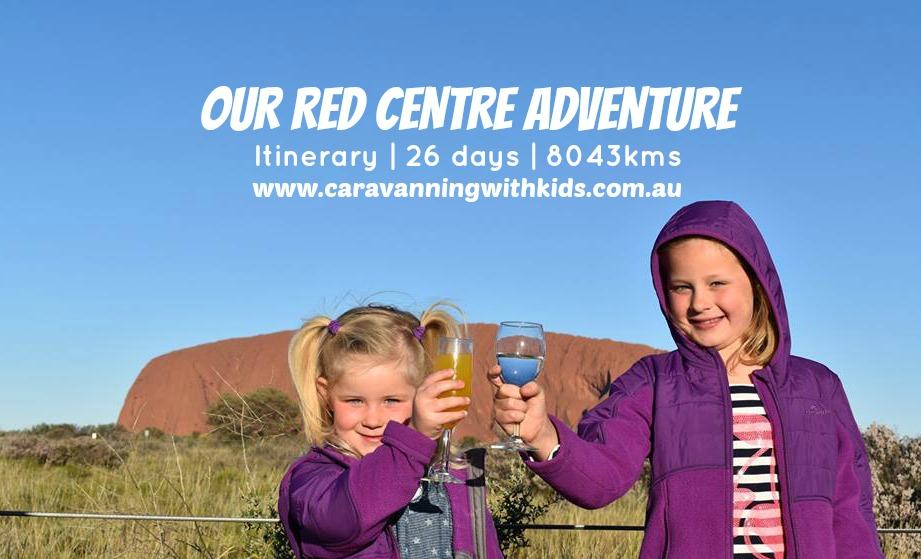 Our RED CENTRE Adventure in 26 days!