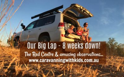 Our Big Lap – 8 weeks down and we loved the Red Centre!