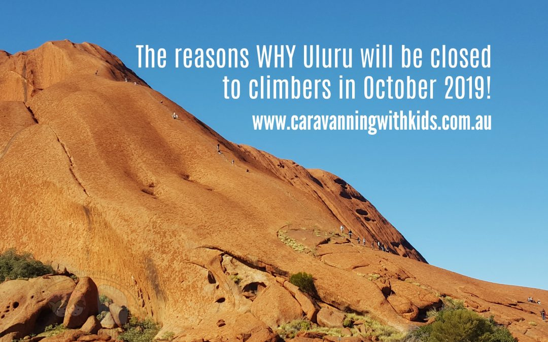 Here is the reason WHY Uluru will be closed to climbers in October 2019!