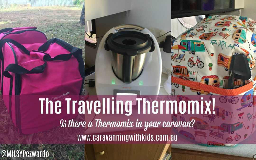 The Travelling Thermomix! Is there a Thermie in your caravan?