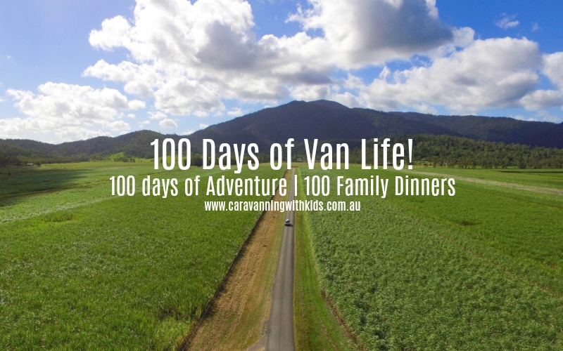 100 Days of Van Life – 100 Family Dinners, 100 days of Adventure