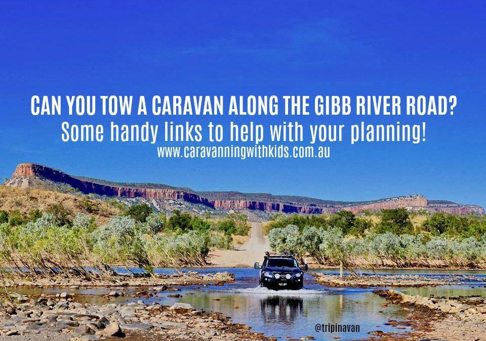 Can you tow a caravan along the Gibb River Road?