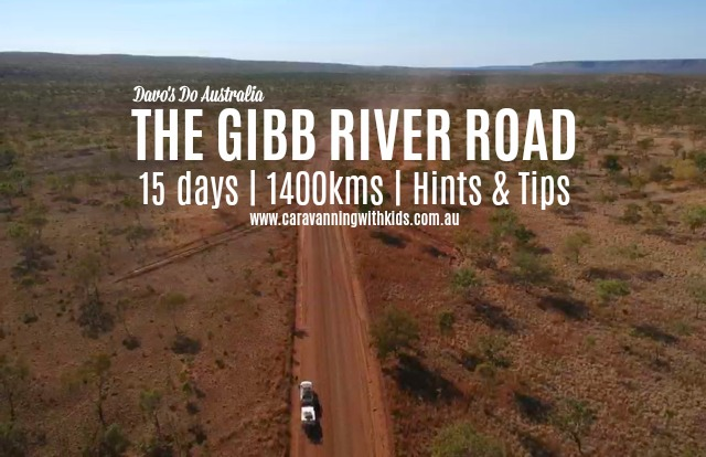 15 Days Exploring The Gibb River Road | Hints & Tips