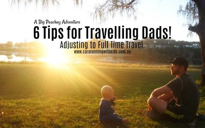 6 Tips to help Fathers Adjust to Full Time Travel