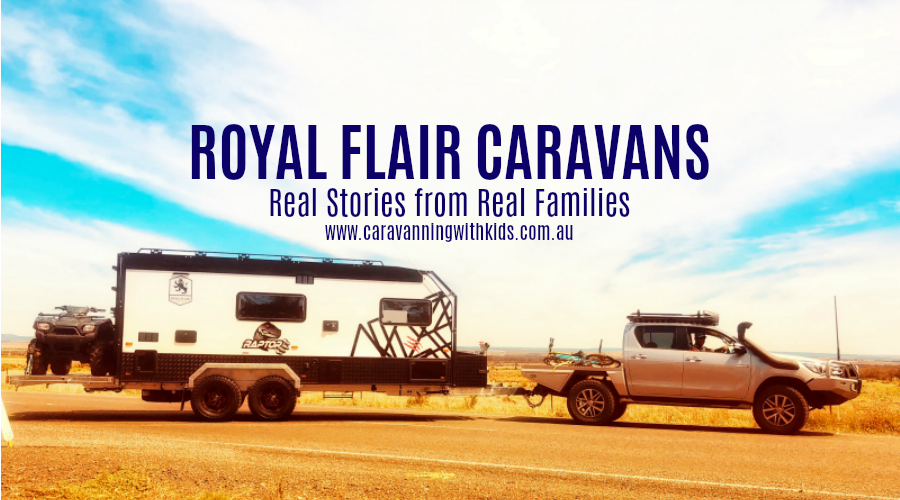 Royal Flair Caravans | Real Stories from Real Families