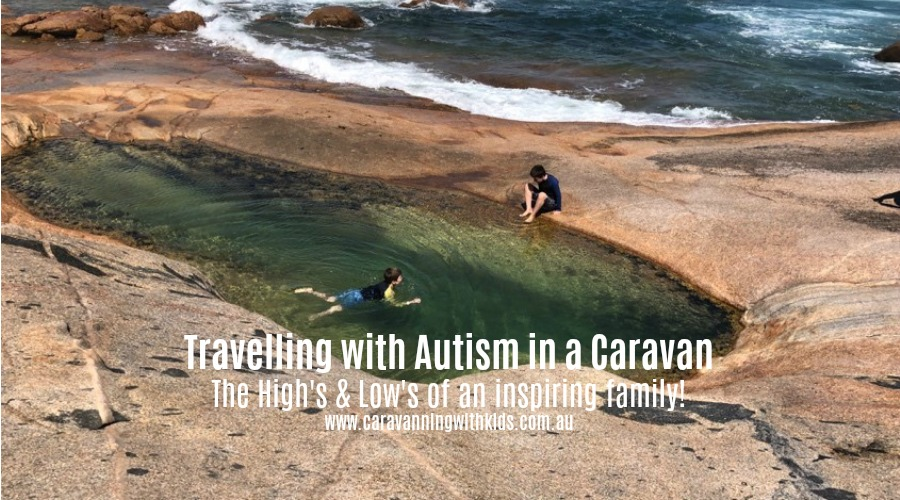 Travelling with Autism in a Caravan around Australia!