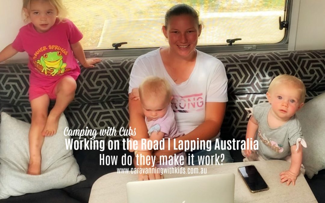 Working on the Road | Lapping Australia | Camping with Cubs