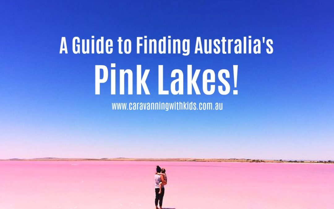 A guide to finding Australia's Pink Lakes