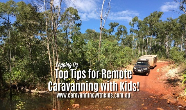 Top Tips for Remote Caravanning with Kids