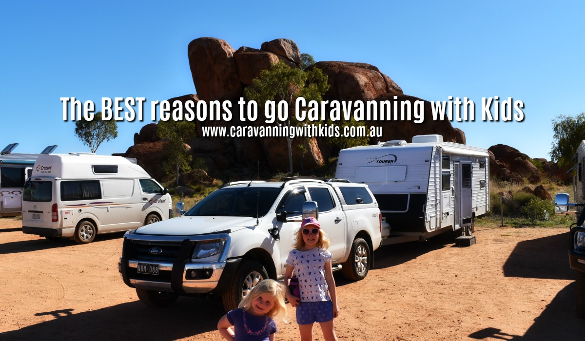 The BEST reasons to go Caravanning with Kids | They will LOVE it…
