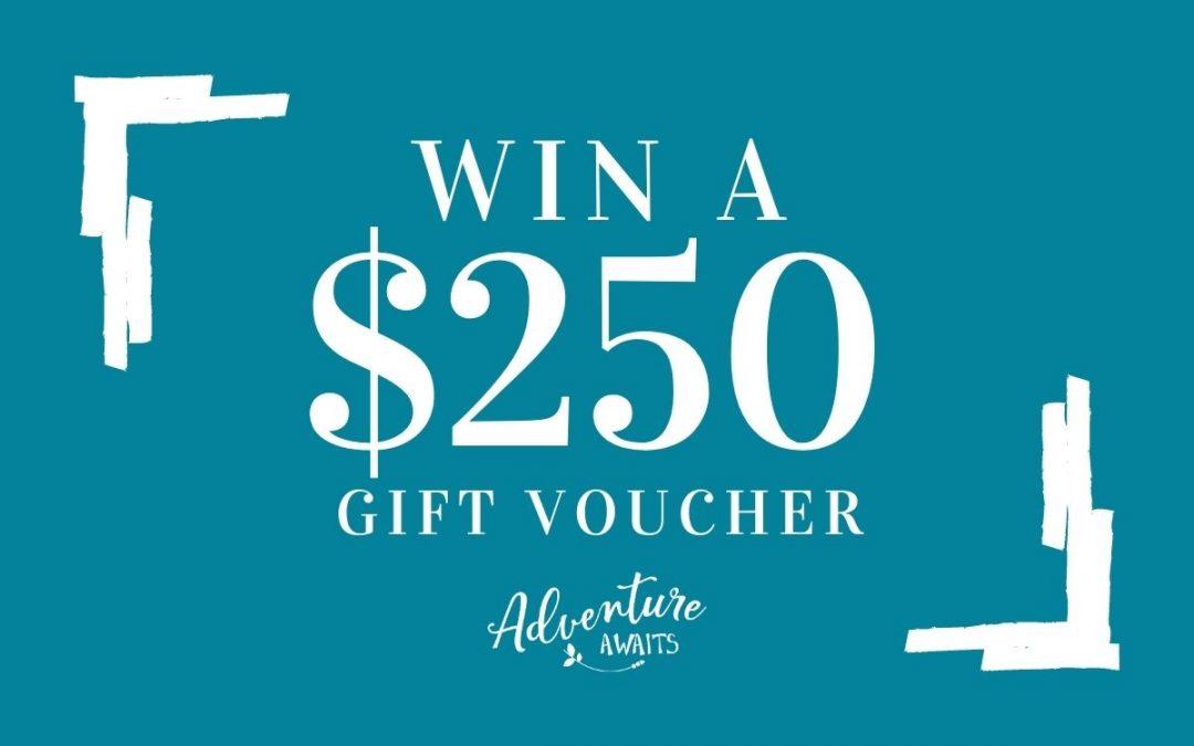 WIN a $250 gift Voucher from Adventure Awaits