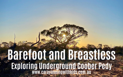 Barefoot and Breastless | Coober Pedy