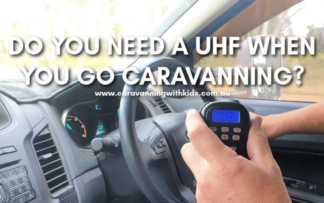 3 Reasons Why You Need a UHF When You Go Caravanning?